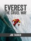 Everest the Cruel Way - Joe Tasker, Chris Bonington