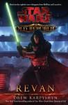 Star Wars The Old Republic: Revan - Drew Karpyshyn