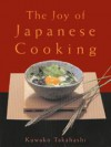 The Joy of Japanese Cooking - Kuwako Takahashi, Narsai M. David, David Narsai
