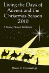 Living the Days of Advent and the Christmas Season: A Journey Toward Bethlehem - Owen F. Cummings