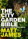 The City Garden Bible - Matt James