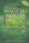 "The Magical Worlds Of The ""Lord Of The Rings"" - David Colbert"