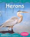 Herons (Wetland Animals) - Margaret C. Hall, Gail Saunders-Smith, Charlie Luthin