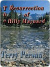 The Resurrection of Billy Maynard - Terry Persun