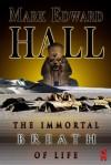 The Immortal Breath of Life (An Egyptian Adventure) - Mark Edward Hall