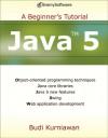 Java 5: A Beginner's Tutorial - Budi Kurniawan