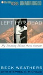 Left for Dead: A Journey Home from Everest - Beck Weathers, Stephen G. Michaud
