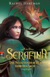 Serafina: Die Schattendrachen erheben sich - Rachel Hartman, Petra Koob-Pawis
