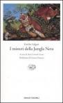 I misteri della jungla nera - Emilio Salgari, Ann Lawson Lucas, Ernesto Ferrero