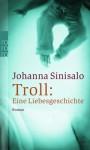 Troll: Eine Liebesgeschichte - Johanna Sinisalo