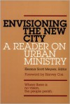 Envisioning the New City: A Reader on Urban Ministry - Eleanor Scott Meyers, Harvey Cox