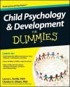 Child Psychology and Development For Dummies - Laura L. Smith, Charles H. Elliott