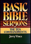 Basic Bible Sermons on the Ten Commandments - Jerry Vines