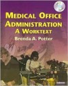 Medical Office Administration: A Worktext - Brenda A. Potter