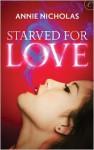 Starved for Love - Annie Nicholas