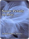 Snow Petals In May - Bobbi Sinha-Morey