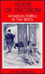 Years of Decision: American Politics in the 1890's - R. Hal Williams, Robert A. Divine