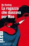 La ragazza che danzava per Mao: Il sesto caso dell'ispettore capo Chen Cao - Qiu Xiaolong, Fabio Zucchella
