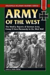 Army of the West: The Weekly Reports of German Army Group B from Normandy to the West Wall - James A. Wood