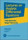 Lectures on Analytic Differential Equations. Yulij Ilyashenko, Sergei Yakovenko - 'Iu S. Il'iashenko, IU S. Iliashenko, S. Yakovenko, 'Iu S. Il'iashenko
