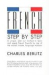 French Step-by-Step: A Unique, Short-cut Method to Learn & Speak French Fluently - Charles Berlitz