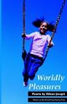 Worldly Pleasures - Allison Joseph