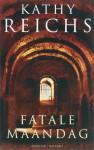 Fatale maandag - Kathy Reichs, Mariëlla Snel
