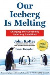 Our Iceberg Is Melting: Changing and Succeeding Under Any Conditions - John P. Kotter, Peter Mueller, Holger Rathgeber