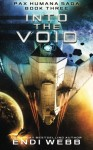 Into The Void (Episode #3: The Pax Humana Saga) (Volume 3) - Endi Webb