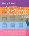 Wendy Baker's Compact Sketchbook of Blinds - Wendy Baker