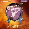 Master of Formalities - Scott Meyer, Luke Daniels