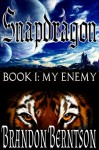 Snapdragon Book I: My Enemy - Brandon Berntson