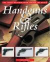 Handguns & Rifles: The Finest Weapons from Around the World - Ian V. Hogg