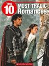 The 10 Most Tragic Romances - Sue Harper, Jeffrey D. Wilhelm