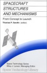 Spacecraft Structures and Mechanisms from Concept to Launch - Thomas P. Sarafin, Wiley J. Larson