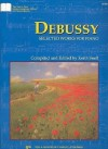 Debussy: Selected Works for Piano (The Neil A. Kjos Master Composer Library) - Claude Debussy, Keith Snell
