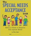 The Special Needs Acceptance Book: Being a Friend to Someone with Special Needs - Ellen Sabin