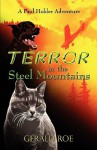 Terror in the Steel Mountains: A Paul Holder Adventure - Gerald Roe