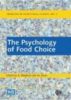 The Psychology of Food Choice - R. Shepherd, Richard Shepherd