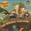The Missing Platypus: Includes a Platypus Mask! - Ellie O'Ryan, Dan Povenmire, Jeff Marsh