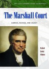 The Marshall Court: Justices, Rulings, And Legacy (Abc Clio Supreme Court Handbooks) - Christopher Budzisz, Robert Clinton
