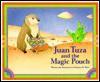 Juan Tuza and the Magic Pouch - Francisco X. Mora