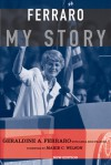 Ferraro: My Story - Geraldine Ferraro, Linda Bird Francke, Marie Wilson