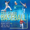 Sports Illustrated Kids Pro Files: Baseball: Intel on Today's Biggest Stars And Tips on How to Play Like Them - Sports Illustrated for Kids