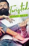 TWISTED - Mandi Beck