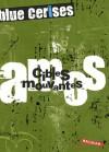 Blue cerises - Amos: Cibles mouvantes - Sigrid Baffert