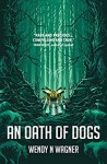 An Oath of Dogs - Wendy N. Wagner
