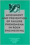 Assessment and Prevention of Failure Phenomena in Rock Engineering - Pasamehmetoglu, T. Kawamoto, B. Whittaker