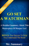 Go Set A Watchman:A Detailed Summary About This Masterpiece Of Harper Lee! ( BONUS: Fun Quizzes To Help You Understand The Book!) (Go Set A Watchman: A ... Audiobook,Audible, Mockingbird, Hardcover) - Mr. Summary, Go Set A Watchman