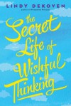 The Secret Life of Wishful Thinking - Lindy DeKoven